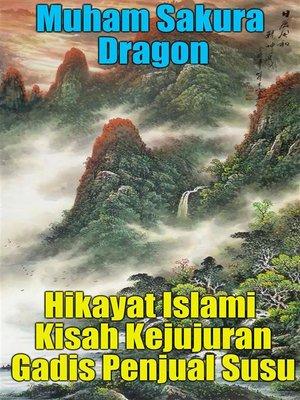 cover image of Hikayat Islami Kisah Kejujuran Gadis Penjual Susu