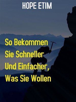 cover image of So Bekommen sie Schneller und Einfacher, was sie Wollen