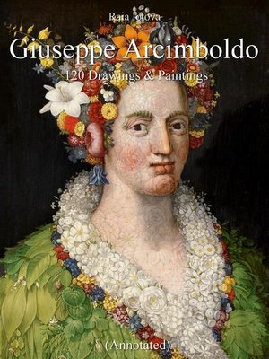 cover image of Giuseppe Arcimboldo-- 120 Drawings & Paintings (Annotated)
