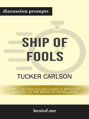 "cover image of Summary--""Ship of Fools--How a Selfish Ruling Class Is Bringing America to the Brink of Revolution"" by Tucker Carlson 