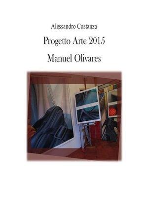 cover image of Progetto Arte 2015--Manuel Olivares