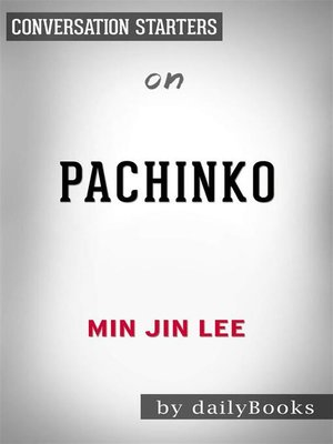 cover image of Pachinko--by Min Jin Lee | Conversation Starters