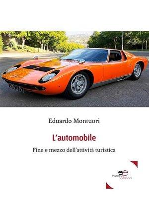 cover image of L'automobile--fine e mezzo dell'attività turistica