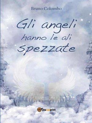 cover image of Gli angeli hanno le ali spezzate