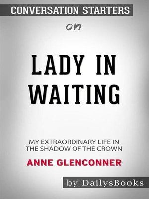 cover image of Lady in Waiting--My Extraordinary Life in the Shadow of the Crown by Anne Glenconner--Conversation Starters