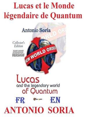 cover image of Lucas et le Monde légendaire de Quantum (Deluxe version) Collector's Edition