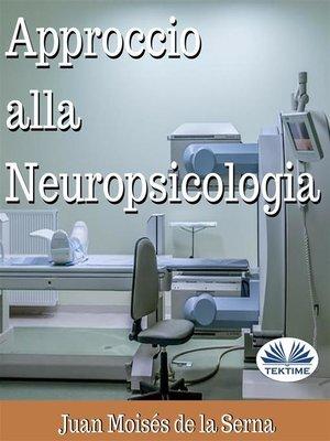 cover image of Approccio Alla Neuropsicologia