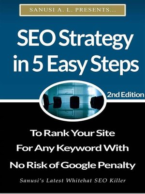 cover image of SEO Strategy in 5 Easy Steps to Rank Your Site for Any Keyword With No Risk of Google Penalty