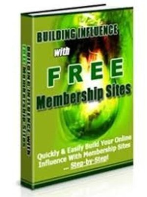 cover image of Building Influence With Free Membership Sites
