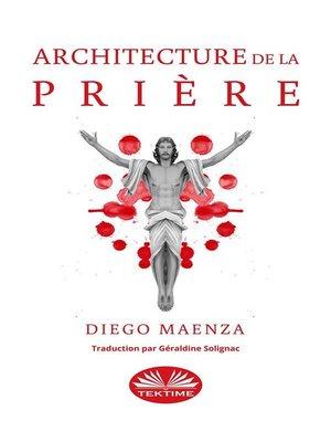 cover image of Architecture De La Prière