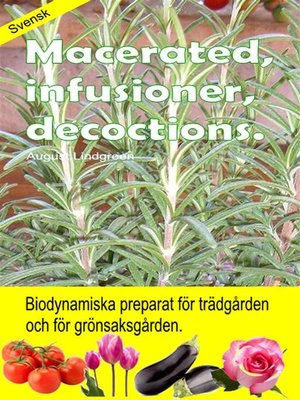 cover image of Macerated, infusioner, decoctions. Biodynamiska preparat för trädgården och för grönsaksgården.