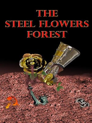 cover image of The steel flowers forest