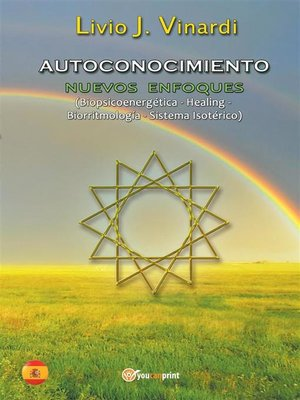 cover image of AUTOCONOCIMIENTO--Nuevos Enfoques (Biopsicoenergética, Healing, Biorritmología y Sistema Isotérico) (EN ESPAÑOL)