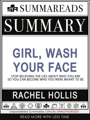 cover image of Summary of Girl, Wash Your Face--Stop Believing the Lies About Who You Are so You Can Become Who You Were Meant to Be by Rachel Hollis