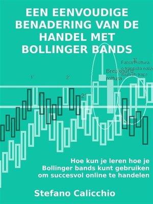 cover image of Een eenvoudige benadering van de handel met Bollinger bands