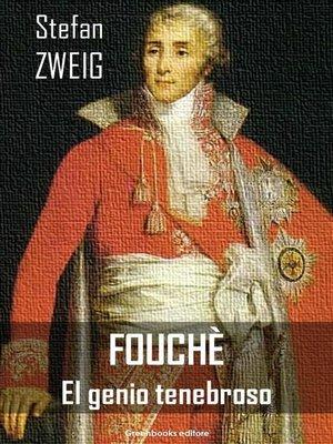 cover image of Fouchè--el genio tenebroso