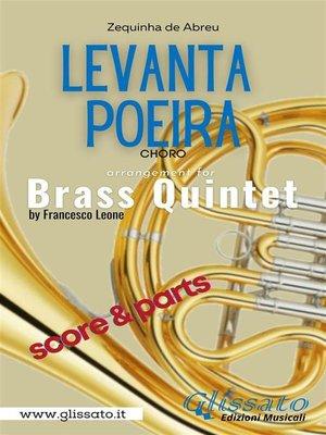 cover image of Levanta Poeira--Brass Quintet (parts&score)