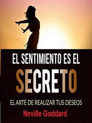 cover image of El sentimiento es el secreto