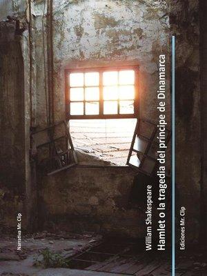 cover image of Hamlet o la tragedia del Príncipe de Dinamarca