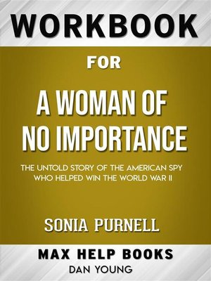 cover image of Workbook for a Woman of No Importance--The Untold Story of the American Spy Who Helped Win World War II by Sonia Purnell  (Max Help Workbooks)