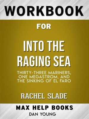 cover image of Workbook for Into the Raging Sea--Thirty-Three Mariners, One Megastorm, and the Sinking of El Faro by Rachel Slade (Max-Help Workbooks)