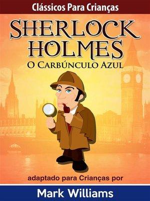 cover image of Sherlock Holmes--Sherlock Para Crianças--O Carbúnculo Azul