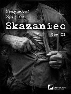 cover image of Skazaniec tom 2