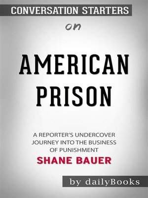 cover image of American Prison--A Reporter's Undercover Journey into the Business of Punishment by Shane Bauer | Conversation Starters