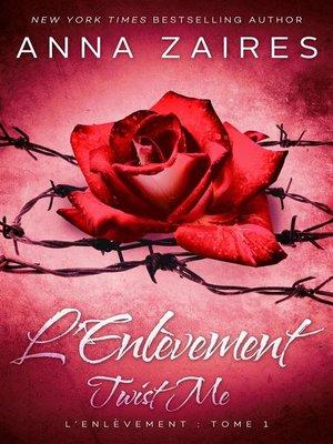 cover image of Twist Me--L'Enlèvement