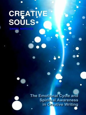 cover image of Creative Souls--The Emotional Cycle and Spiritual Awareness in Creative Writing