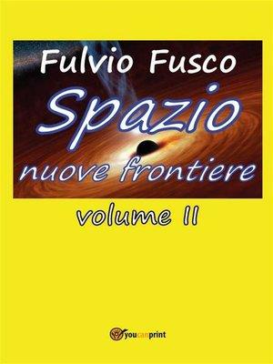 cover image of Spazio nuove frontiere. Volume 2