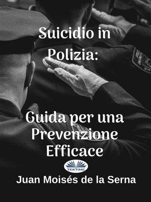 cover image of Suicidio In Polizia--Guida Per Una Prevenzione Efficace