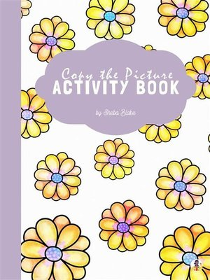 cover image of Copy the Picture Activity Book for Kids Ages 3+ (Printable Version)