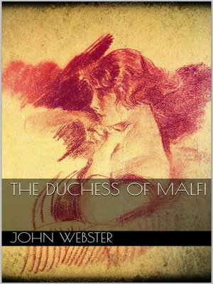 love and family in the duchess of malfi by john webster and antigone by sophocles