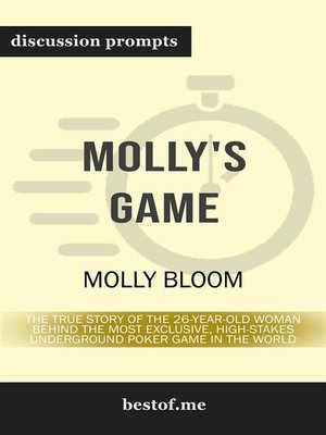 "cover image of Summary--""Molly's Game--The True Story of the 26-Year-Old Woman Behind the Most Exclusive, High-Stakes Underground Poker Game in the World"" by Molly Bloom--Discussion Prompts"