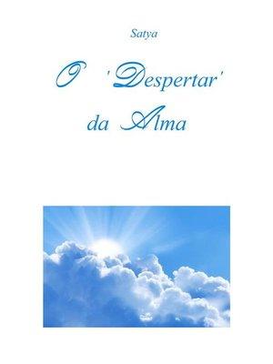 cover image of O 'Despertar' da Alma