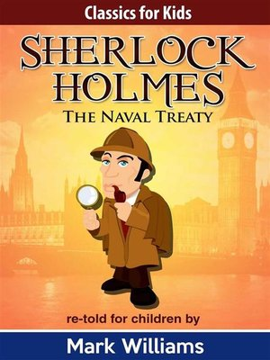 cover image of Sherlock Holmes re-told for children --The Naval Treaty