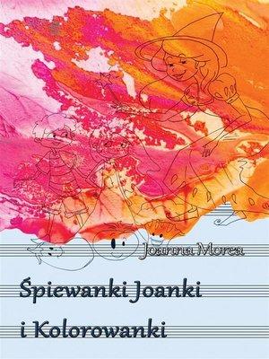 cover image of Śpiewanki Joanki i kolorowanki