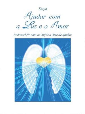 cover image of Ajudar com a Luz e o Amor