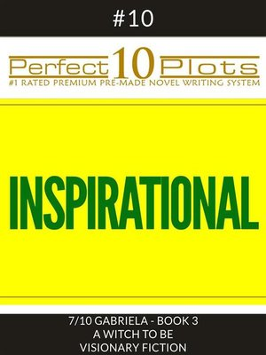 """cover image of Perfect 10 Inspirational Plots #10-7 """"GABRIELA--BOOK 3 a WITCH TO BE--VISIONARY FICTION"""""""