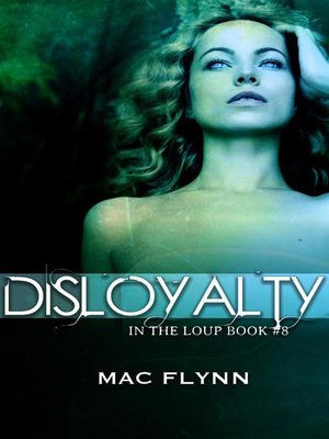 cover image of Disloyalty--In the Loup, Book 8