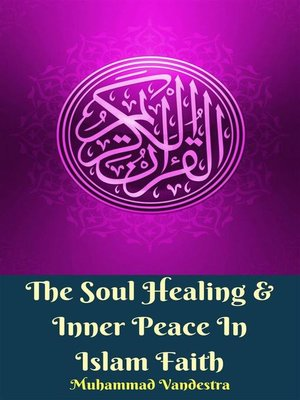 cover image of The Soul Healing & Inner Peace In Islam Faith