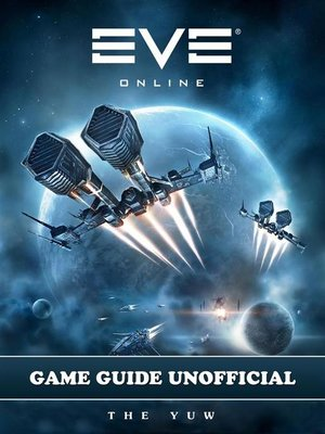 cover image of Eve Online Unofficial Tips Tricks and Walkthroughs