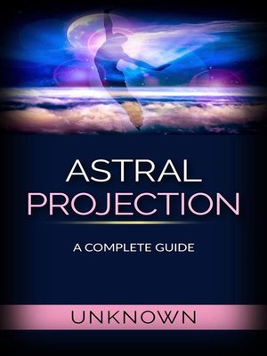 cover image of Astral Projection--A Complete Guide