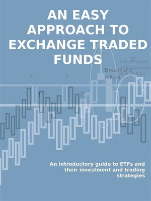 cover image of ETF. AN EASY APPROACH TO EXCHANGE TRADED FUNDS. an introductory guide to ETFs and their investment and trading strategies.