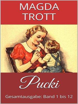 cover image of Pucki (Gesamtausgabe--Band 1 bis 12) (Illustrierte Ausgabe)