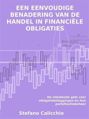 cover image of Een eenvoudige benadering van de handel in financiële obligaties