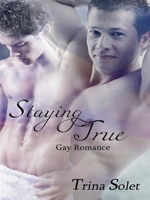 cover image of Staying True (Gay Romance)