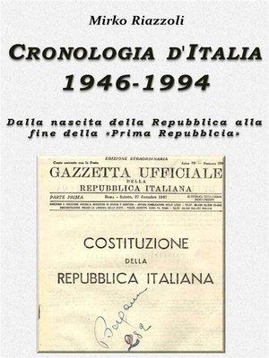 """cover image of Cronologia d'Italia 1946-1994 Dalla nascita della Repubblica allafine della """"Prima Repubblica"""""""