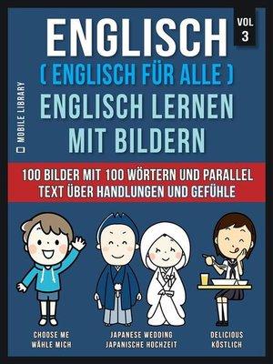 cover image of Englisch ( Englisch für alle ) Englisch Lernen Mit Bildern (Vol 3)